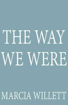 The Way We Were, Marcia Willett