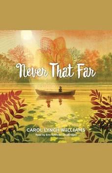 Never That Far, Carol Lynch Williams
