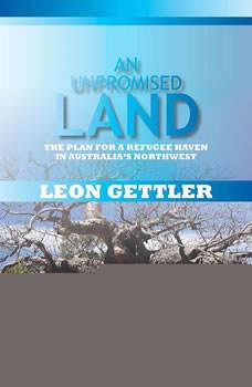 An Unpromised Land, Leon Gettler