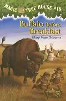 Magic Tree House #18: Buffalo Before Breakfast, Mary Pope Osborne