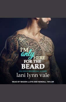 I'm Only Here for the Beard, Lani Lynn Vale