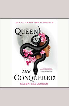 Queen of the Conquered, Kacen Callender