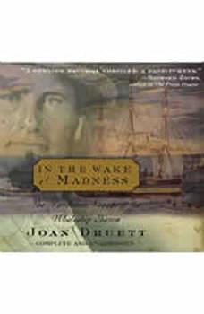In the Wake of Madness: The Murderous Voyage of the Whaleship Sharon, Joan Druett
