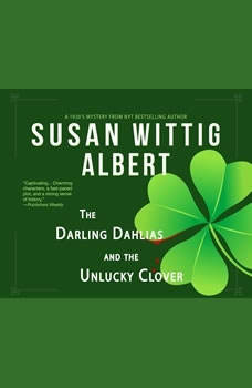 Darling Dahlias and the Unlucky Clover, The, Susan Wittig Albert