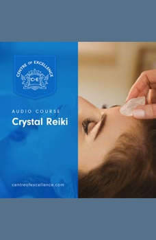 Crystal Reiki, Centre of Excellence