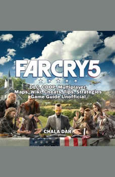 Far Cry 5, DLC, COOP, Multiplayer, Maps, Wiki, Cheats, Tips, Strategies, Game Guide Unofficial, Chala Dar