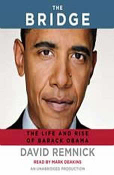 The Bridge: The Life and Rise of Barack Obama, David Remnick