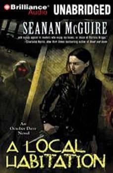 A Local Habitation: An October Daye Novel An October Daye Novel, Seanan McGuire