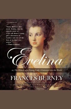 Evelina: or, The History of a Young Ladys Entrance into the World, Fanny Burney