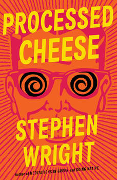 Processed Cheese: A Novel, Stephen Wright