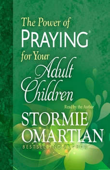 The Power of Praying for Your Adult Children, Stormie Omartian