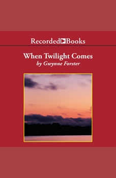 When Twilight Comes, Gwynne Forster