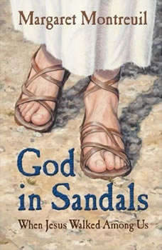 God in Sandals: When Jesus Walked Among Us When Jesus Walked Among Us, Margaret Montreuil