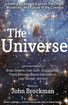 The Universe: Leading Scientists Explore the Origin, Mysteries, and Future of the Cosmos, John Brockman
