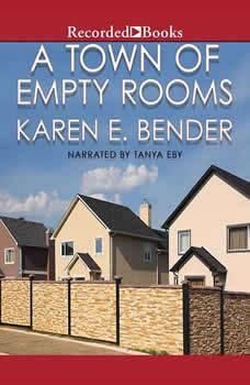 A Town of Empty Rooms, Karen E. Bender