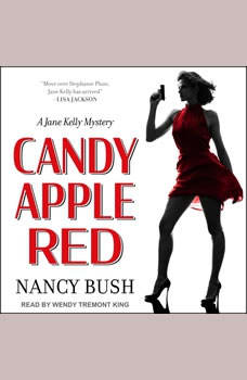 Candy Apple Red: A Jane Kelly Mystery A Jane Kelly Mystery, Nancy Bush