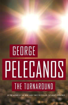 The Turnaround, George P. Pelecanos