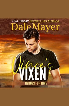 Vince's Vixen: Book 20: Heroes For Hire, Dale Mayer