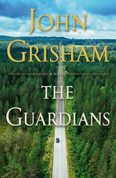 The Guardians: A Novel, John Grisham