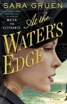 At the Water's Edge, Sara Gruen