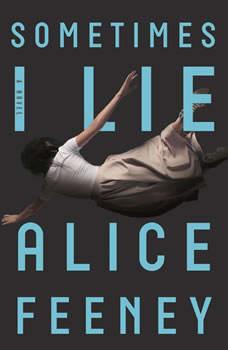 Sometimes I Lie, Alice Feeney
