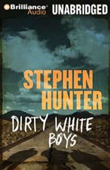Dirty White Boys, Stephen Hunter
