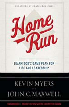 Home Run: Learn God's Game Plan for Life and Leadership Learn God's Game Plan for Life and Leadership, Kevin Myers