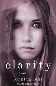 Clarity Book Three, Loretta Lost