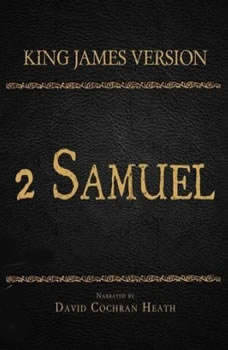 The Holy Bible in Audio - King James Version: 2 Samuel, David Cochran Heath