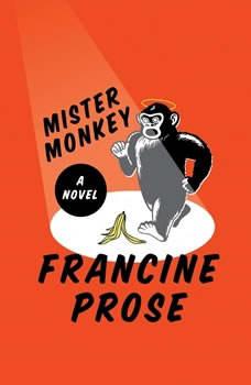 Mister Monkey, Francine Prose