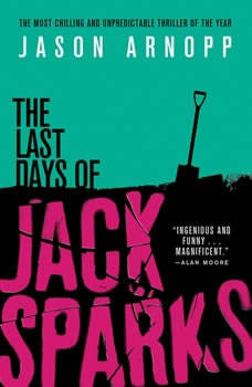 The Last Days of Jack Sparks, Jason Arnopp