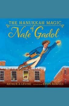 Hanukkah Magic of Nate Gadol, The, Arthur A. Levine
