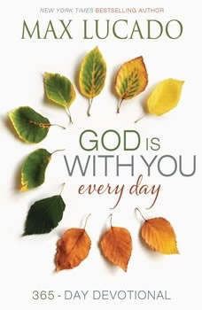 God Is With You Every Day, Max Lucado