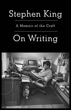 On Writing: A Memoir Of The Craft, Stephen King