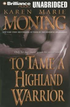To Tame a Highland Warrior, Karen Marie Moning