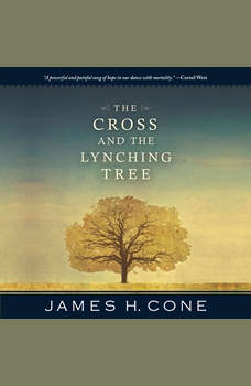 The Cross and the Lynching Tree, James H. Cone