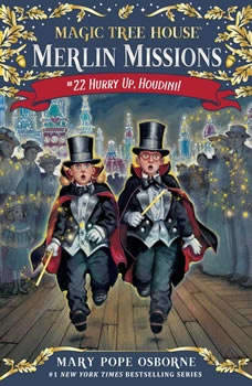 Magic Tree House #50: Hurry Up, Houdini!, Mary Pope Osborne