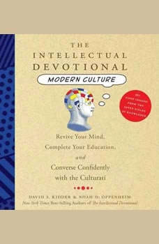 The Intellectual Devotional Modern Culture: Converse Confidently About Society and the Arts, David S. Kidder