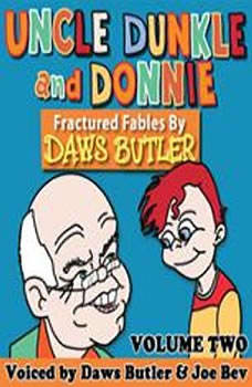 Uncle Dunkle and Donnie 2: More Fractured Fables by Daws Butler More Fractured Fables by Daws Butler, Daws Butler and Pedro Pablo Sacristan