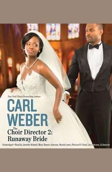 The Choir Director 2: Runaway Bride, Carl Weber