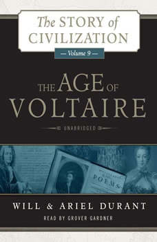 The Age of Voltaire: A History of Civlization in Western Europe from 1715 to 1756, with Special Emphasis on the Conflict between Religion and Philosophy, Will Durant; Ariel Durant