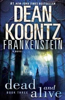 Frankenstein: Dead and Alive, Dean Koontz