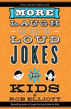 More Laugh-Out-Loud Jokes for Kids, Rob Elliott
