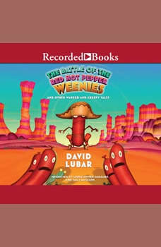 The Battle of the Red Hot Pepper Weenies: And Other Warped and Creepy Tales, David Lubar