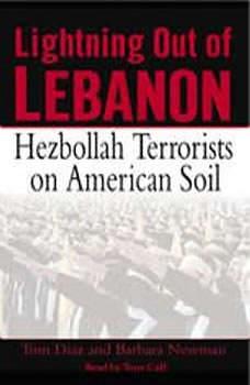 Lightning Out of Lebanon: Hezbollah Terrorists on American Soil Hezbollah Terrorists on American Soil, Tom Diaz