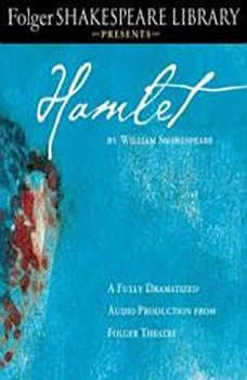 Hamlet: Fully Dramatized Audio Edition, William Shakespeare