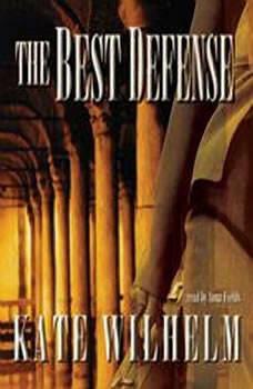 The Best Defense, Kate Wilhelm