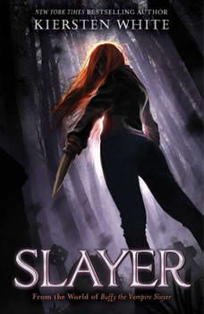 Slayer, Kiersten White