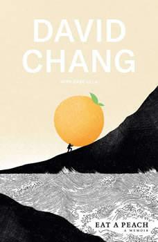 Eat a Peach: A Memoir, David Chang