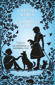 The Curious World of Calpurnia Tate, Jacqueline Kelly